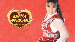 Dina Páucar, la lucha por un sueño